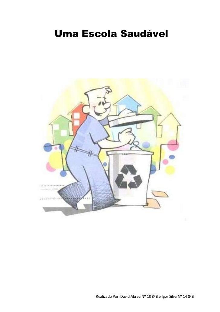 Uma Escola Saudável<br />Índice<br />Introdução2<br />Regras para manter a Escola limpa2<br />Conclusão3<br />Introdução<b...