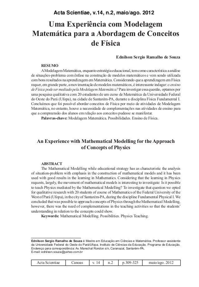 Acta Scientiae, v.14, n.2, maio/ago. 2012 309 Uma Experiência com Modelagem Matemática para a Abordagem de Conceitos de Fí...