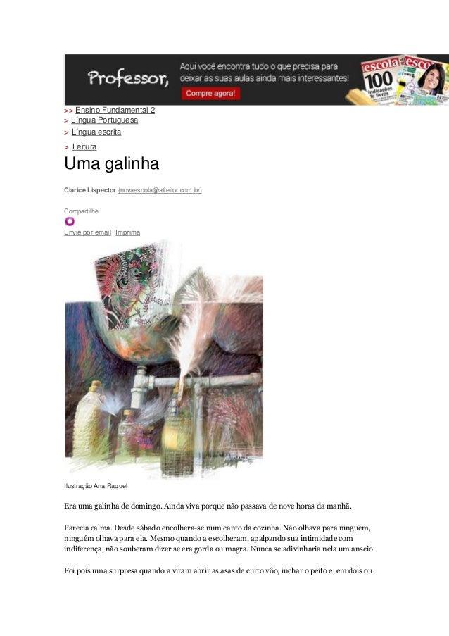 publicidade>> Ensino Fundamental 2> Língua Portuguesa> Língua escrita> LeituraUma galinhaClarice Lispector (novaescola@atl...