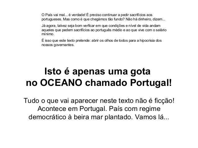 O País vai mal... é verdade! É preciso continuar a pedir sacrifícios aos portugueses. Mas como é que chegámos tão fundo? N...
