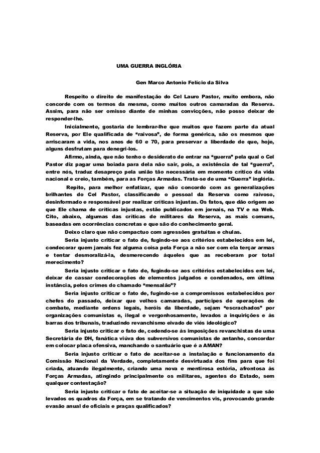 UMA GUERRA INGLÓRIA Gen Marco Antonio Felício da Silva Respeito o direito de manifestação do Cel Lauro Pastor, muito embor...