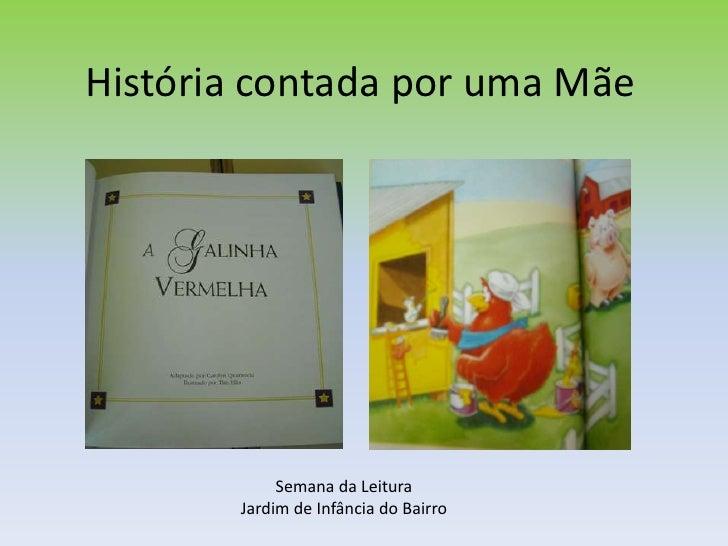 História contada por uma Mãe<br />Semana da Leitura<br />Jardim de Infância do Bairro<br />