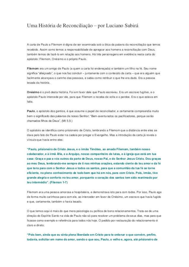 Uma História de Reconciliação – por Luciano Subirá A carta de Paulo a Filemom é digna de ser examinada sob a ótica da pala...