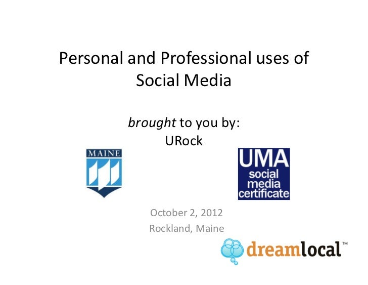 Personal and Professional uses of          Social Media         brought to you by:              URock            October 2...