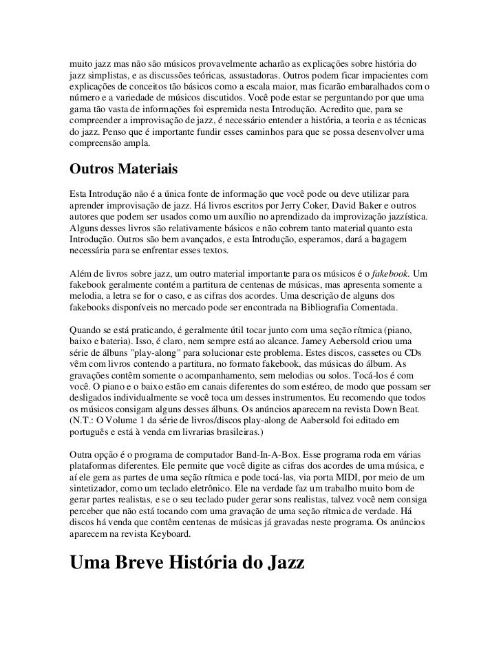 muito jazz mas não são músicos provavelmente acharão as explicações sobre história dojazz simplistas, e as discussões teór...
