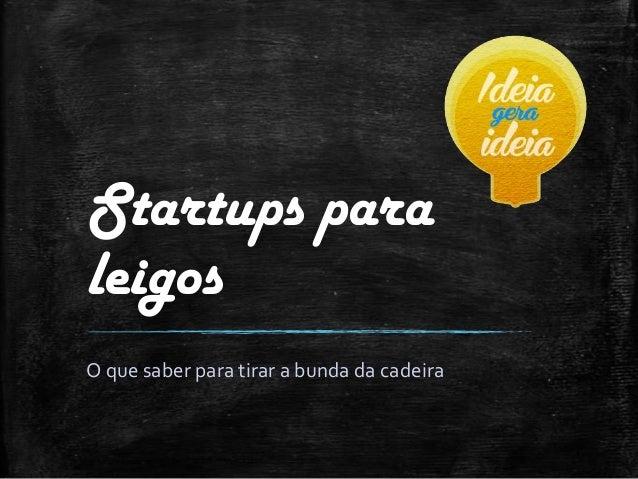 Startups para leigos O que saber para tirar a bunda da cadeira