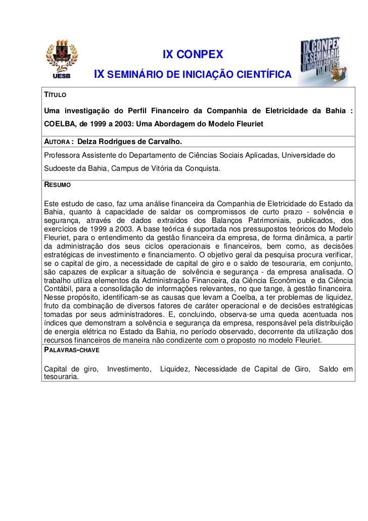IX CONPEX               IX SEMINÁRIO DE INICIAÇÃO CIENTÍFICATÍTULOUma investigação do Perfil Financeiro da Companhia de El...