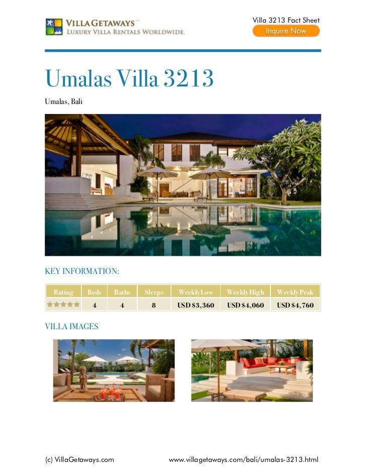 Villa 3213 Fact SheetUmalas Villa 3213Umalas, BaliKEY INFORMATION:  Rating       Beds   Baths   Sleeps     Weekly Low    W...