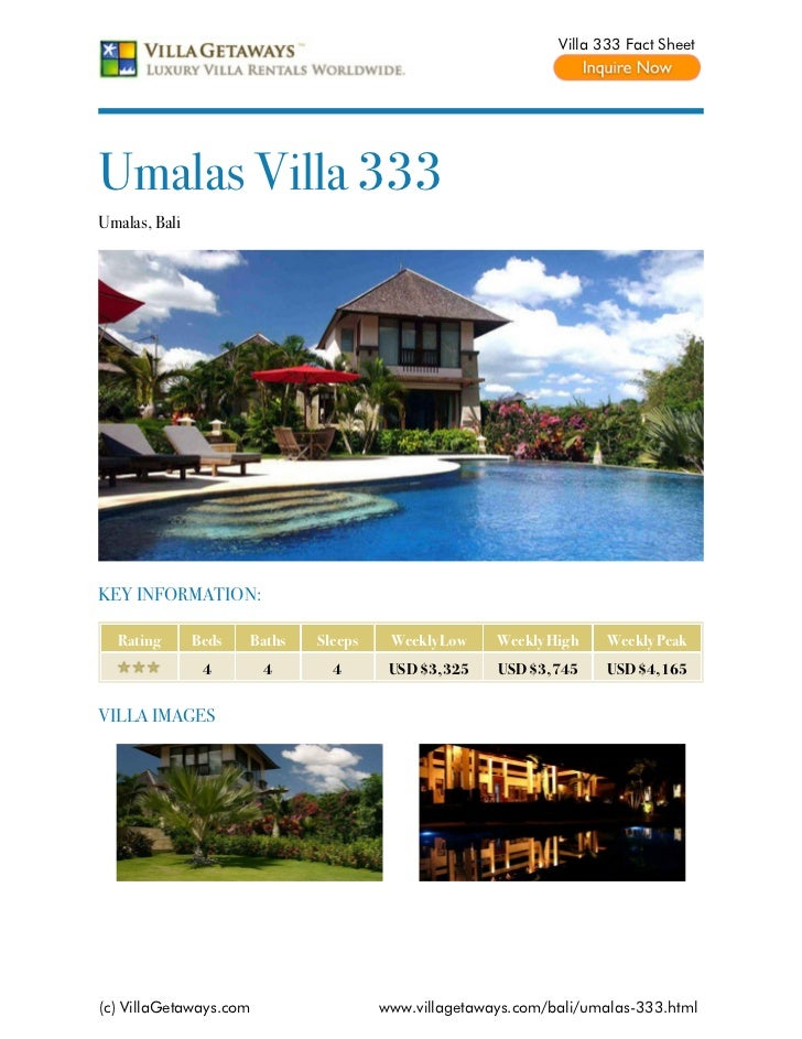 Villa 333 Fact SheetUmalas Villa 333Umalas, BaliKEY INFORMATION:  Rating       Beds   Baths   Sleeps    Weekly Low    Week...