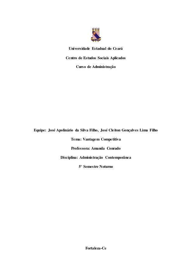 Universidade Estadual do Ceará Centro de Estudos Sociais Aplicados Curso de Administração Equipe: José Apolinário da Silva...