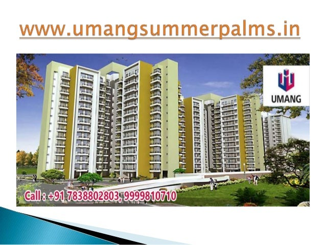 Umang Summer Palms | Call : +91-7838802803, 9999810710 | www.umangsummerpalms.in Slide 2