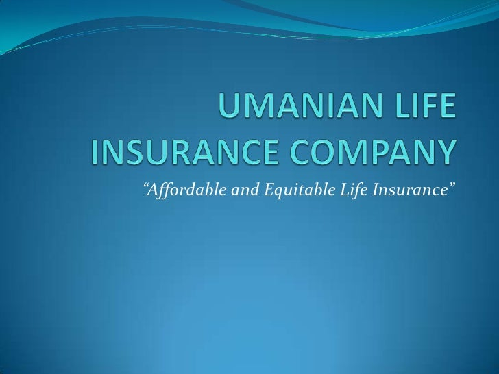 """UMANIAN LIFE INSURANCE COMPANY<br />""""Affordable and Equitable Life Insurance""""<br />"""