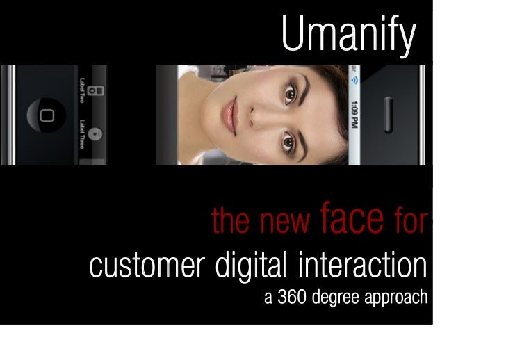 Umanify            the new face for customer digital interaction               a 360 degree approach