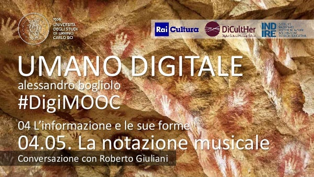 UMANODIGITALE 04.05 robertogiuliani UMANO DIGITALEalessandro bogliolo #DigiMOOC Conversazione con Roberto Giuliani 04.05. ...