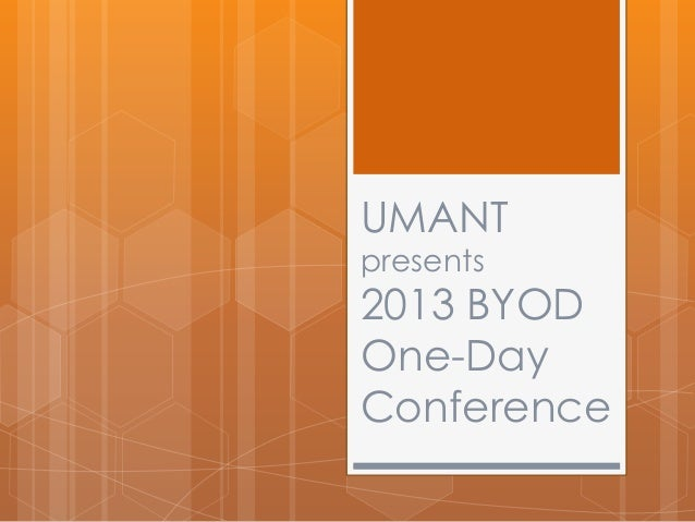 UMANT presents  2013 BYOD One-Day Conference