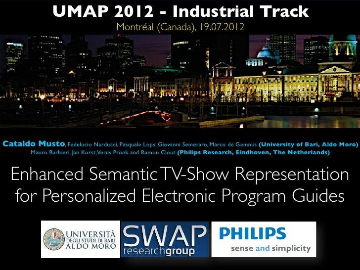 UMAP 2012 - Industrial Track                                     Montréal (Canada), 19.07.2012Cataldo Musto, Fedelucio Nar...