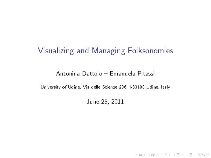 Visualizing and Managing Folksonomies       Antonina Dattolo { Emanuela PitassiUniversity of Udine, Via delle Scienze 206,...