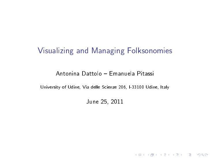 Visualizing and Managing Folksonomies       Antonina Dattolo { Emanuela PitassiUniversity of Udine, Via delle Scienze 206,...