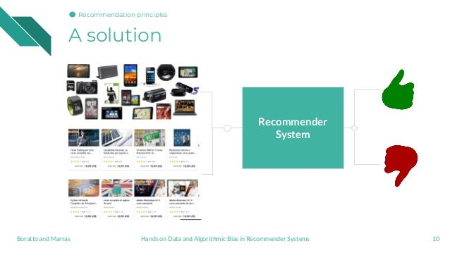 Recommender System A solution 10Hands on Data and Algorithmic Bias in Recommender SystemsBoratto and Marras Recommendation...
