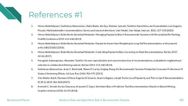 References #1 1. Himan Abdollahpouri, Gediminas Adomavicius, Robin Burke, Ido Guy, Dietmar Jannach, Toshihiro Kamishima, J...