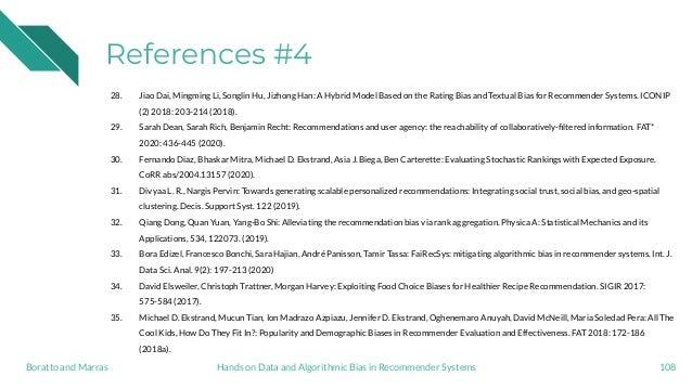 References #4 28. Jiao Dai, Mingming Li, Songlin Hu, Jizhong Han: A Hybrid Model Based on the Rating Bias and Textual Bias...