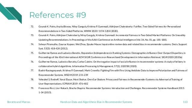 References #9 72. Gourab K. Patro, Arpita Biswas, Niloy Ganguly, Krishna P. Gummadi, Abhijnan Chakraborty: FairRec: Two-Si...