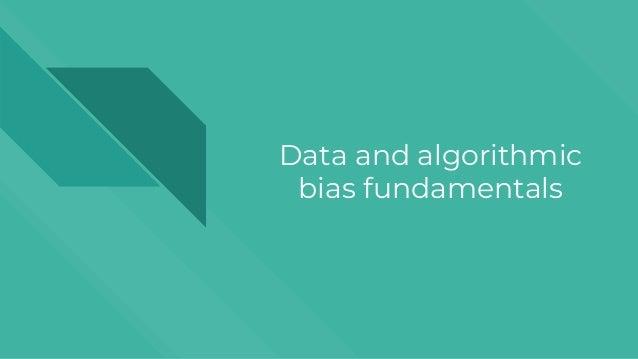 Data and algorithmic bias fundamentals
