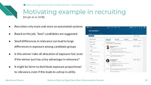 Motivating example in recruiting [Singh et al. 2018] 22 ● Recruiters rely more and more on automated systems ● Based on th...