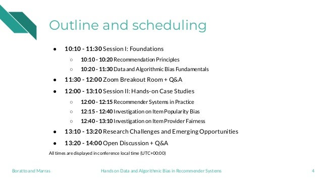 Outline and scheduling ● 10:10 - 11:30 Session I: Foundations ○ 10:10 - 10:20 Recommendation Principles ○ 10:20 - 11:30 Da...