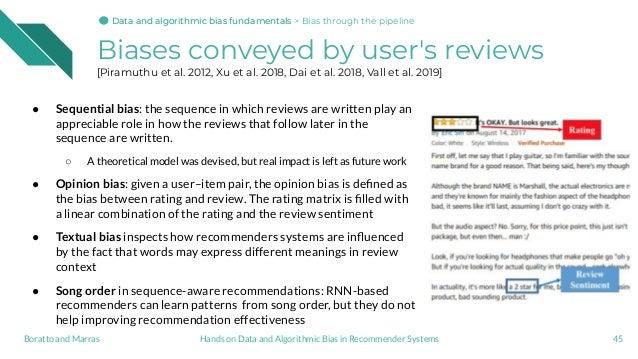 Biases conveyed by user's reviews [Piramuthu et al. 2012, Xu et al. 2018, Dai et al. 2018, Vall et al. 2019] ● Sequential ...