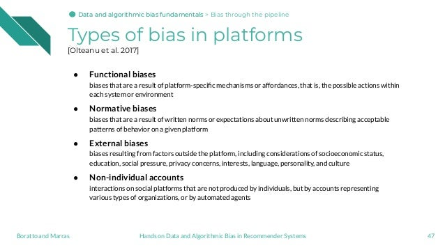 Types of bias in platforms [Olteanu et al. 2017] ● Functional biases biases that are a result of platform-specific mechanis...
