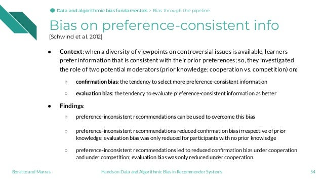 Bias on preference-consistent info [Schwind et al. 2012] ● Context: when a diversity of viewpoints on controversial issues...