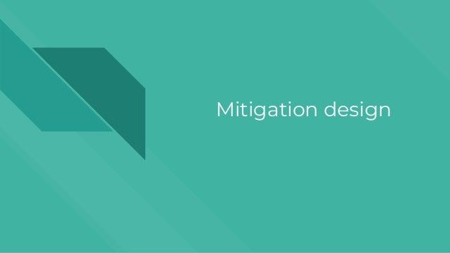 Mitigation design