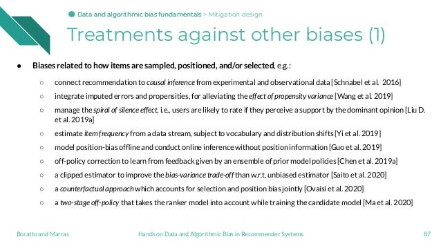 Treatments against other biases (1) ● Biases related to how items are sampled, positioned, and/or selected, e.g.: ○ connec...