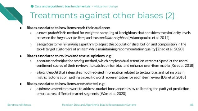 Treatments against other biases (2) ● Biases associated to how items reach their audience: ○ a novel probabilistic method ...