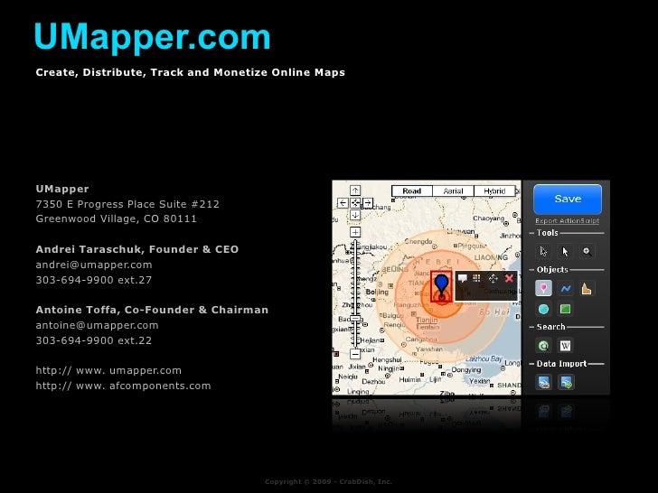UMapper.com t UMapper 7350 E Progress Place Suite #212 Greenwood Village, CO 80111 Andrei Taraschuk, Founder & CEO [email_...