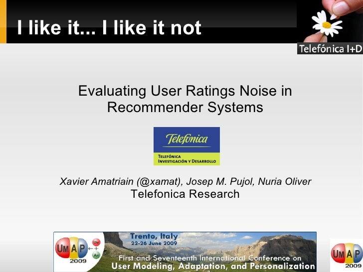 I like it... I like it not <ul><ul><li>Evaluating User Ratings Noise in </li></ul></ul><ul><ul><li>Recommender Systems </l...