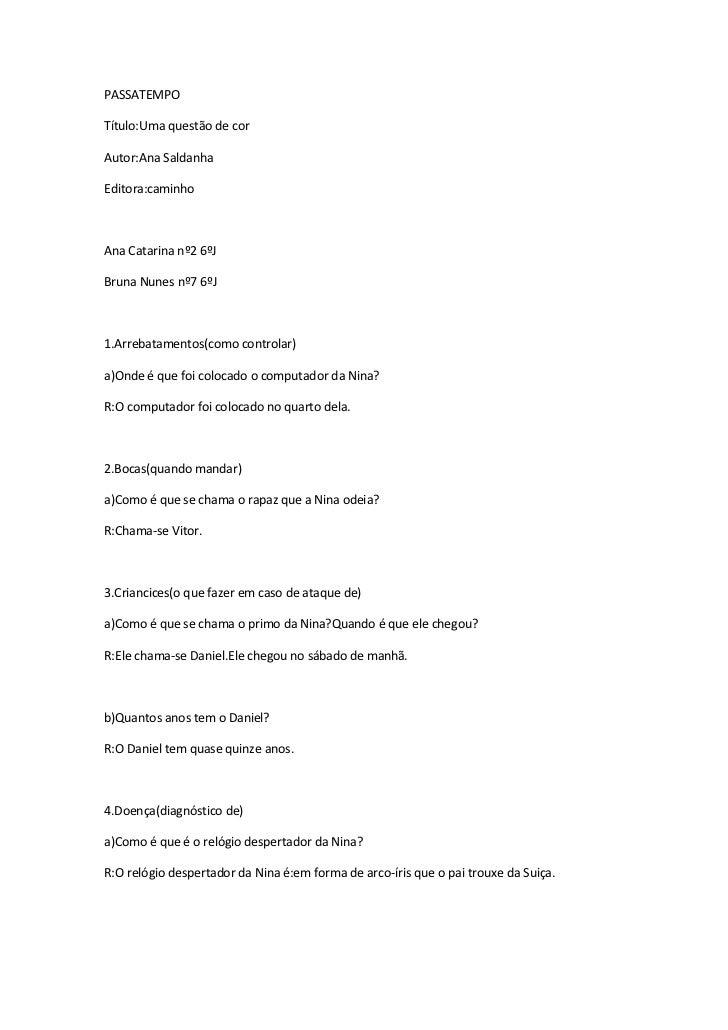 PASSATEMPOTítulo:Uma questão de corAutor:Ana SaldanhaEditora:caminhoAna Catarina nº2 6ºJBruna Nunes nº7 6ºJ1.Arrebatamento...