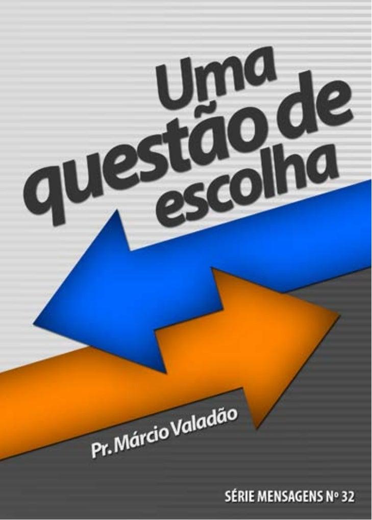 Livro - Uma questão de escolha - Pr. Márcio Valadão
