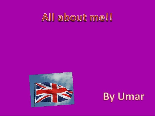 I am called Umar Mujahid I am 9 years old. My birthday is 28th of October . I like playing and doing maths. I want to be a...
