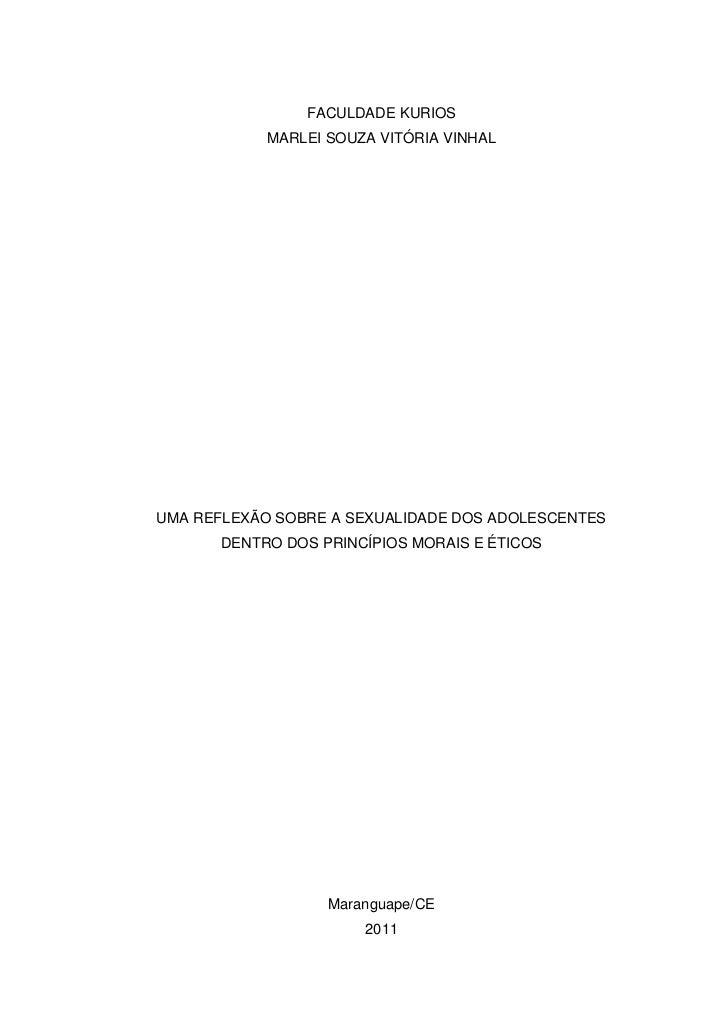FACULDADE KURIOS            MARLEI SOUZA VITÓRIA VINHALUMA REFLEXÃO SOBRE A SEXUALIDADE DOS ADOLESCENTES       DENTRO DOS ...