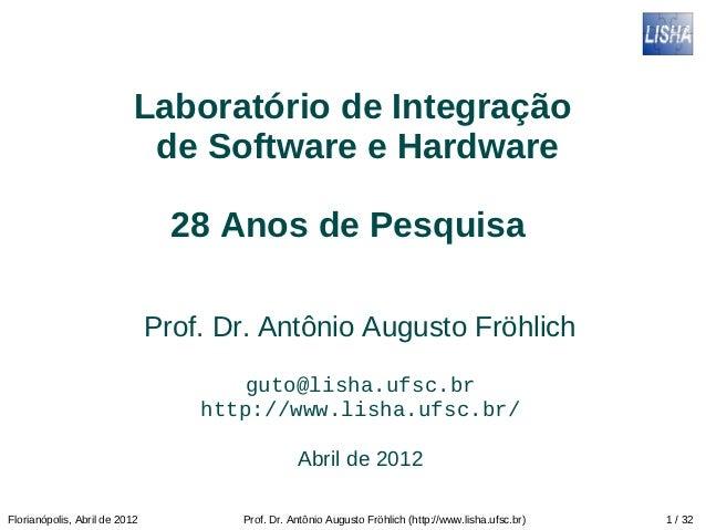 Laboratório de Integração                            de Software e Hardware                                 28 Anos de Pes...