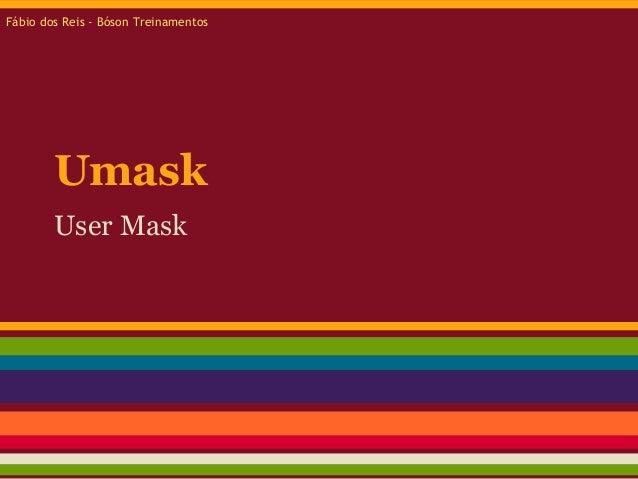 UmaskUser MaskFábio dos Reis - Bóson Treinamentos