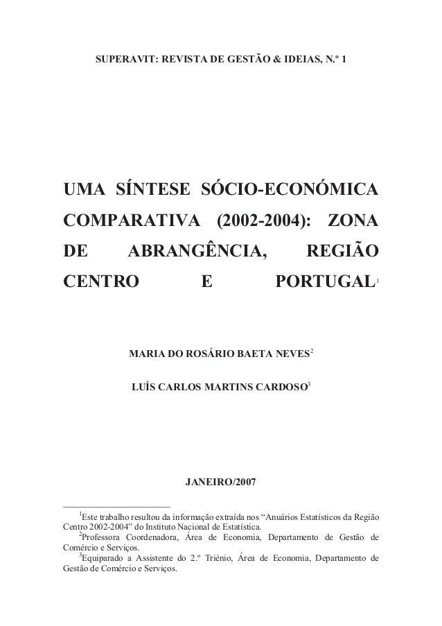 SUPERAVIT: REVISTA DE GESTÃO & IDEIAS, N.º 1 UMA SÍNTESE SÓCIO-ECONÓMICA COMPARATIVA (2002-2004): ZONA DE ABRANGÊNCIA, REG...