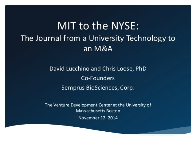 MIT to the NYSE: The Journal from a University Technology to an M&A David Lucchino and Chris Loose, PhD Co-Founders Sempru...