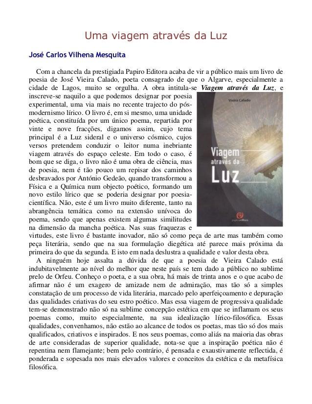 Uma viagem através da Luz José Carlos Vilhena Mesquita Com a chancela da prestigiada Papiro Editora acaba de vir a público...