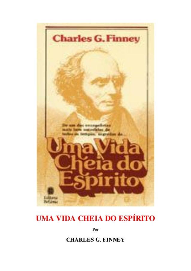 UMA VIDA CHEIA DO ESPÍRITO Por CHARLES G. FINNEY
