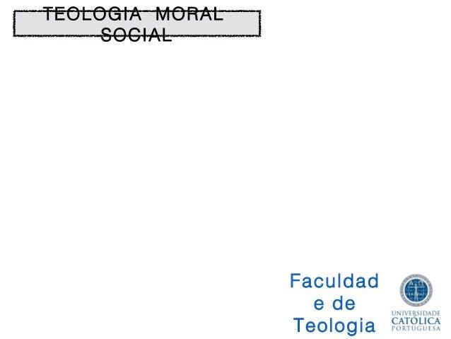 TEOLOGIA MORAL         SOCIAL                     FaculdadJosé Manuel            e dePereira de Almeida   Teologia