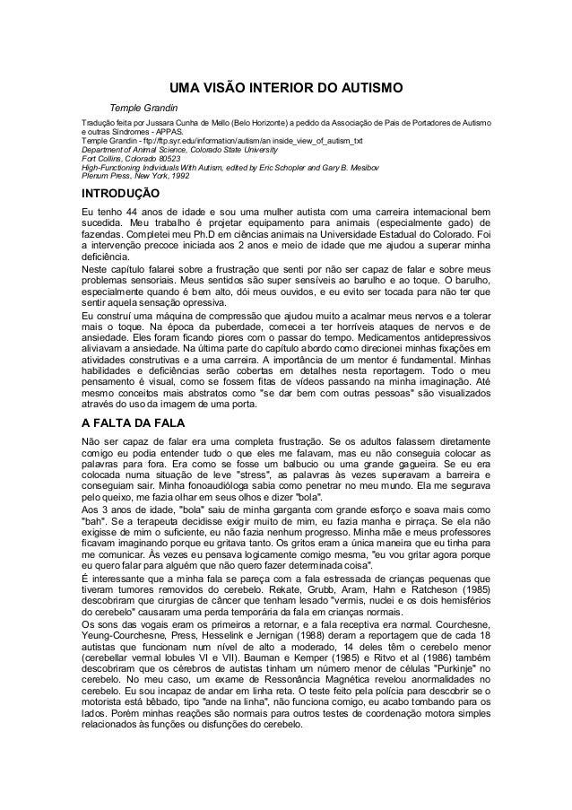 UMA VISÃO INTERIOR DO AUTISMO  Temple Grandin  Tradução feita por Jussara Cunha de Mello (Belo Horizonte) a pedido da Asso...