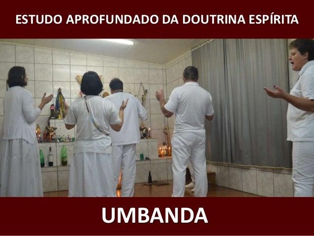 ESTUDO APROFUNDADO DA DOUTRINA ESPÍRITA UMBANDA